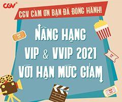Cảm ơn bạn đã đồng hành cùng CGV trong suốt năm qua! nâng hạng VIP & VVIP 2021 với hạn mức giảm