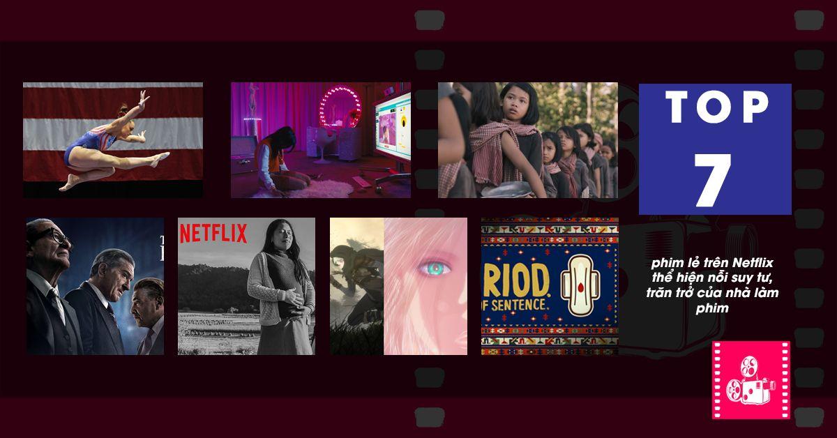 top-7-phim-le-netflix-the-hien-noi-suy-tu-cua-nha-lam-phim