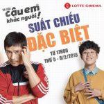Suất Chiếu Sớm Phim Xin Chào Cậu Em Khác Người tại Lotte Cinema