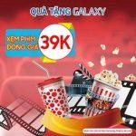 Đồng Giá Xem Phim 39k Áp Dụng Cho Khách Hàng Sở Hữu Điện Thoại Samsung