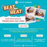 Beat The Heat - Chụp Ảnh Check In Trúng Quà Cực Xinh & Mini Game